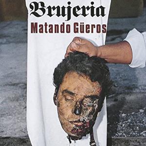 BRUJERIA / ブルヘリア / MATANDO GUEROS<DIGI>