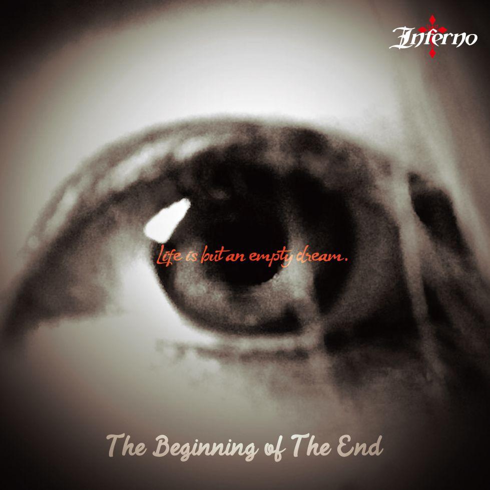 INFERNO / インフェルノ(METAL) / THE BEGINNING OF THE END  / ザ・ビギニング・オブ・ジ・エンド