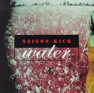 SAIGON KICK / サイゴン・キック / WATER