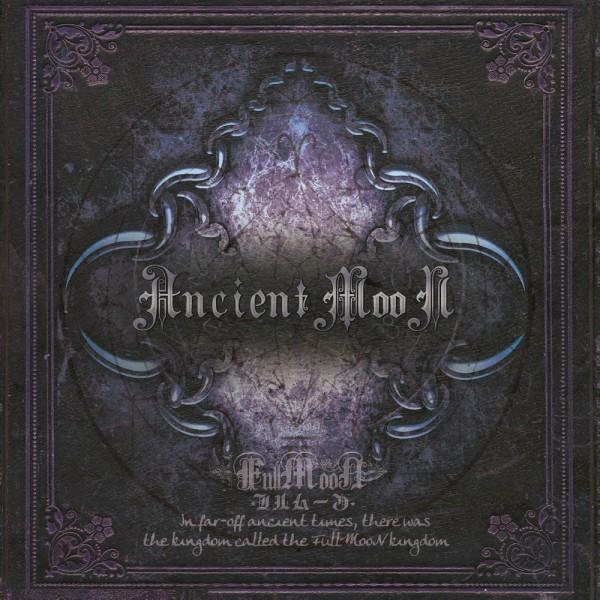 FullMooN / フルムーン / ANCIENT MOON / エンシェント・ムーン