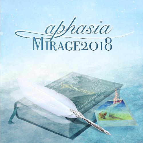 APHASIA / アフェイジア / MIRAGE 2018 / ミラージュ・2018