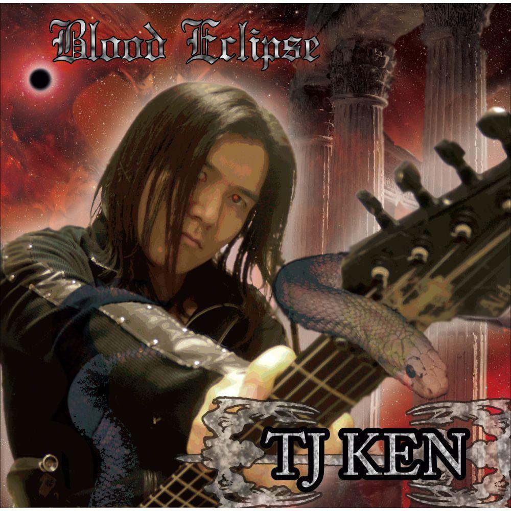 TJ KEN / ティージェイ・ケン / BLOOD ECLIPSE / ブラッド・エクリプス