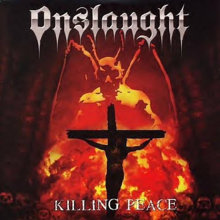 ONSLAUGHT / オンスロート / KILLING PEACE<DIGI>