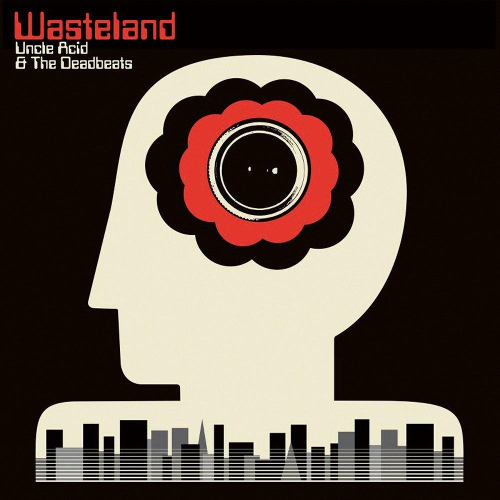 UNCLE ACID & THE DEADBEATS / アンクル・アシッド・アンド・ザ・デッドビーツ / WASTELAND