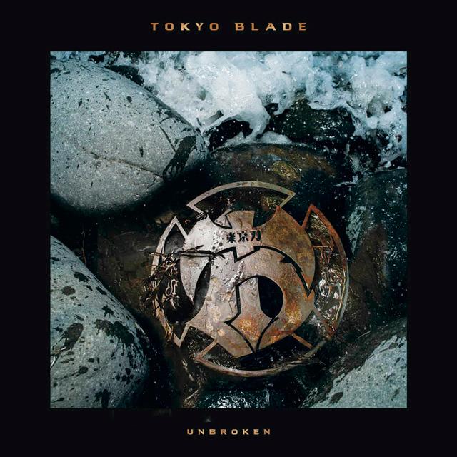 TOKYO BLADE / トーキョー・ブレイド / UNBROKEN