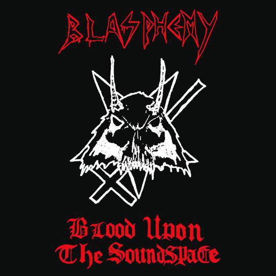 BLASPHEMY / BLOOD UPON THE SOUNDSPACE<DIE-HARD RED VINYL>