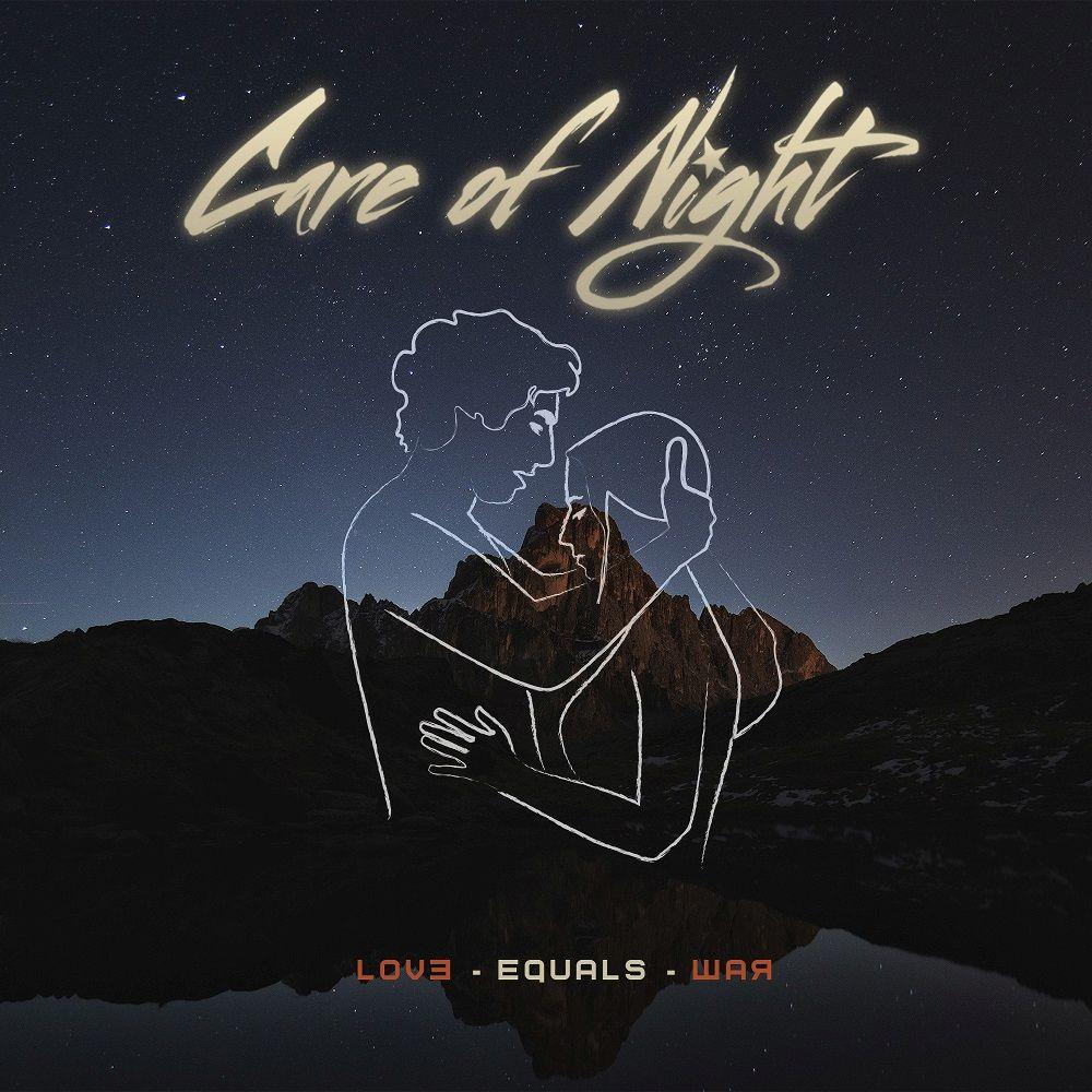 CARE OF NIGHT / ケア・オブ・ナイト / LOVE EQUALS WAR / ラヴ・イコールズ・ウォー
