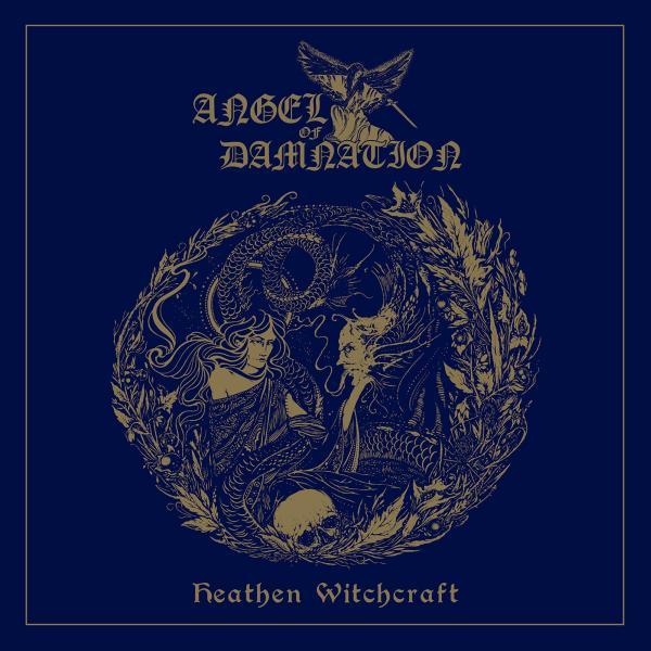 ANGEL OF DAMNATION / HEATHEN WITCHCRAFT