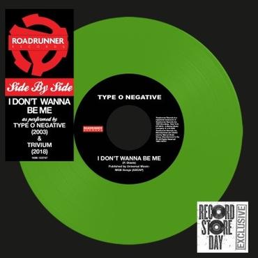 SPLIT (TRIVIUM/TYPE O NEGATIVE) / SIDE BY SIDE: I DON'T WANNA BE ME<7'' / Colour Vinyl>