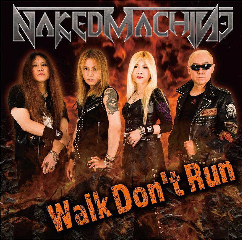 NAKED MACHINE / ネイキッド・マシーン / Walk Don't Run / ウォーク・ドント・ラン