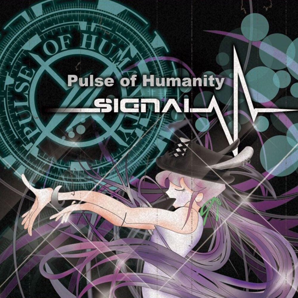 Pulse of Humanity / パルス・オブ・ヒューマニティー / SIGnAL / シグナル