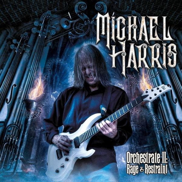 MICHAEL HARRIS / マイケル・ハリス / ORCHESTRATE II: RAGE & RESTRAINT