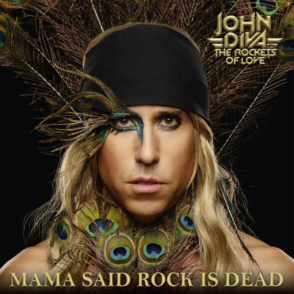 JOHN DIVA & THE ROCKETS OF LOVE / MAMA SAID ROCK IS DEAD<DIGI>