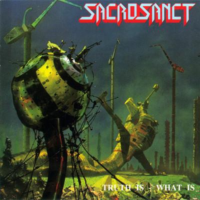 SACROSANCT / サクロサンクト / TRUTH IS - WHAT IS