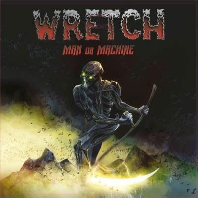 WRETCH / MAN OR MACHINE