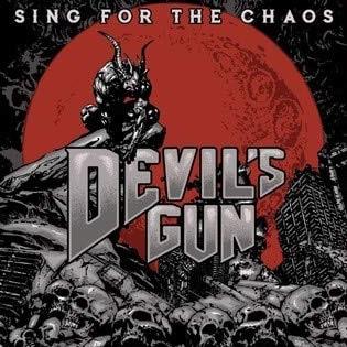 DEVIL'S GUN / デヴィルズ・ガン / SING FOR THE CHAOS / シング・フォー・ザ・ケイオス<直輸入盤国内仕様>