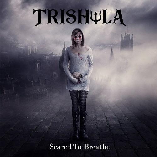 TRISHULA / SCARED TO BREATHE