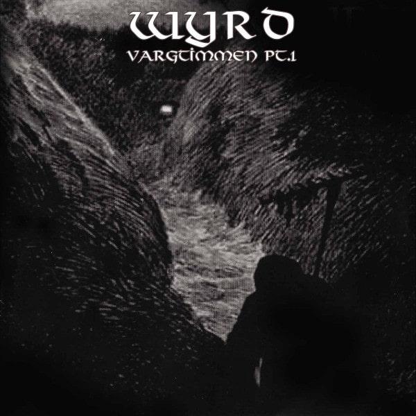 WYRD / VARGTIMMEN PT. 1