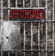 99 CRIMES / 99 CRIMES