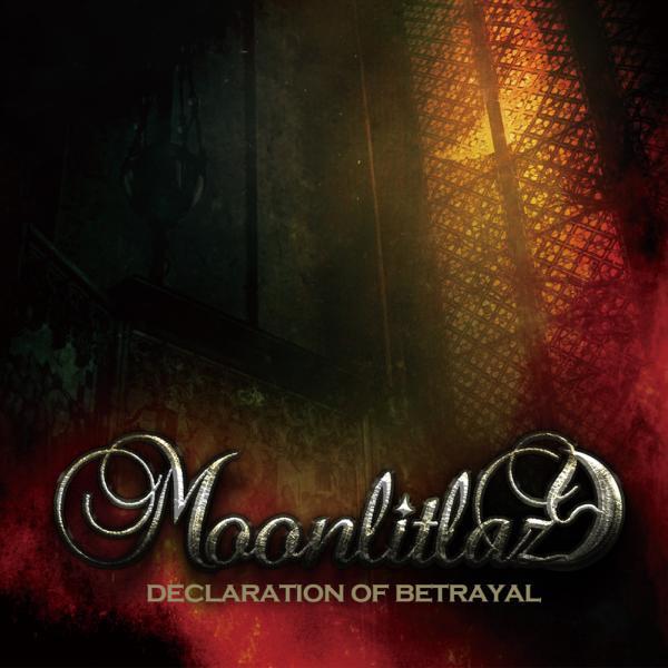 MOONLIT LAZY / ムーンリット・レイジー / DECLARATION OF BETRAYAL / ディクレアレイション・オブ・ベトレイアル