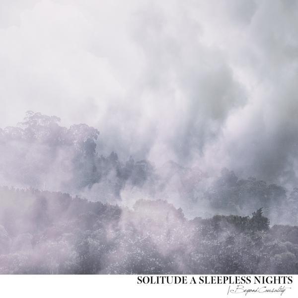 SOLITUDE A SLEEPLESS NIGHTS / ソリチュード・ア・スリープレス・ナイツ / BEYOND CAUSALITY / ビヨンド・コウザリティ