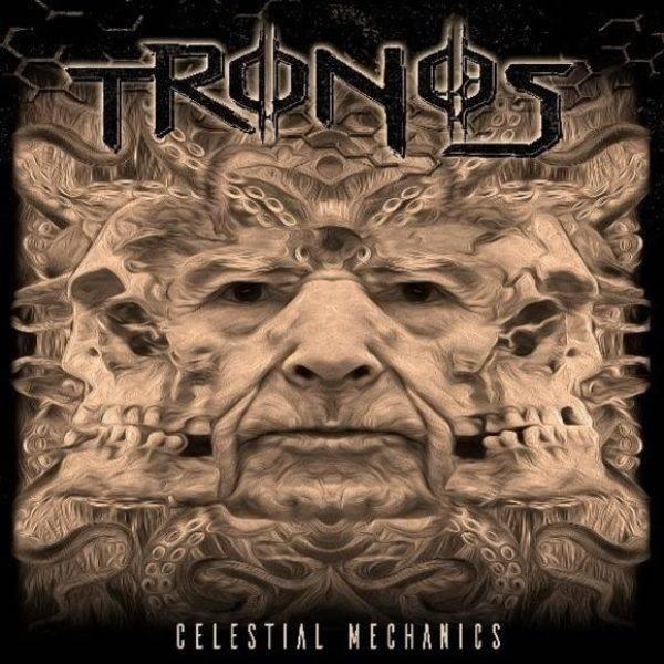 TRONOS  / CELESTIAL MECHANICS