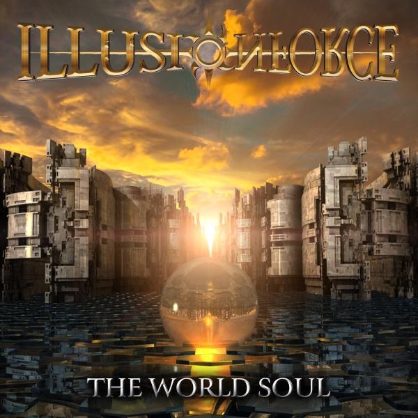 ILLUSION FORCE / イリュージョン・フォース / The World Soul / ザ・ワールド・ソウル