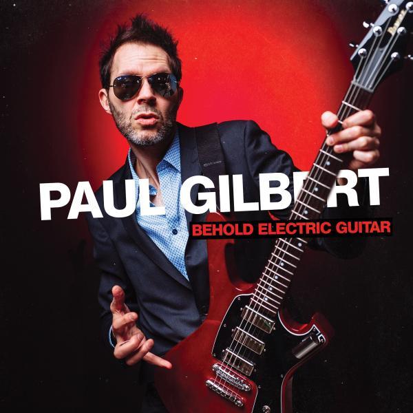 PAUL GILBERT / ポール・ギルバート / BEHOLD ELECTRIC GUITAR / ビホールド・エレクトリック・ギター