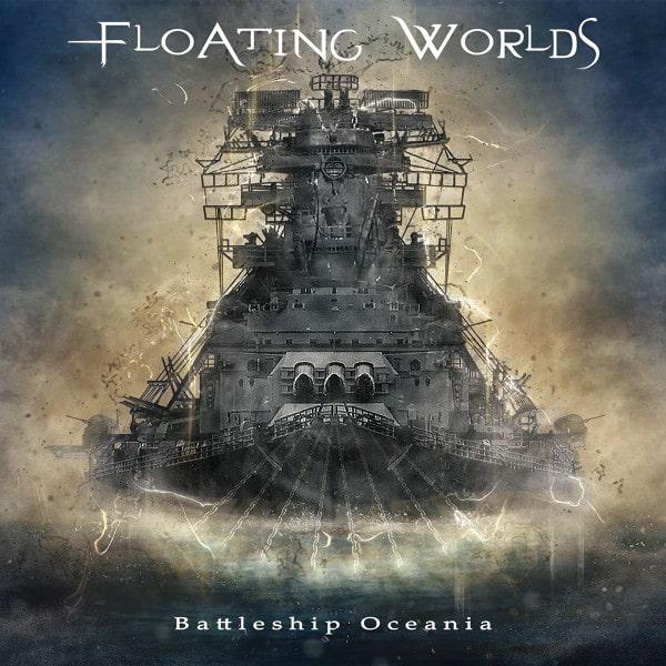 FLOATING WORLDS / フローティング・ワールズ / BATTLESHIP OCEANIA / バトルシップ・オセアニア