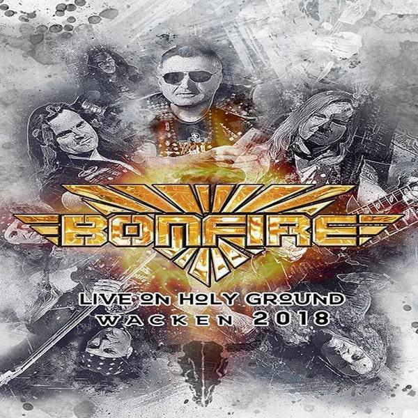 BONFIRE / ボンファイアー / LIVE ON HOLY GROUND - WACKEN 2018