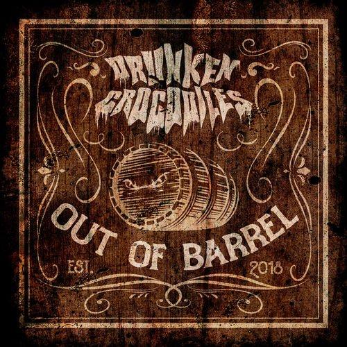 DRUNKEN CROCODILES  / ドランケン・クロコダイルス / OUT OF BARREL / アウト・オブ・バレル<直輸入盤国内仕様>