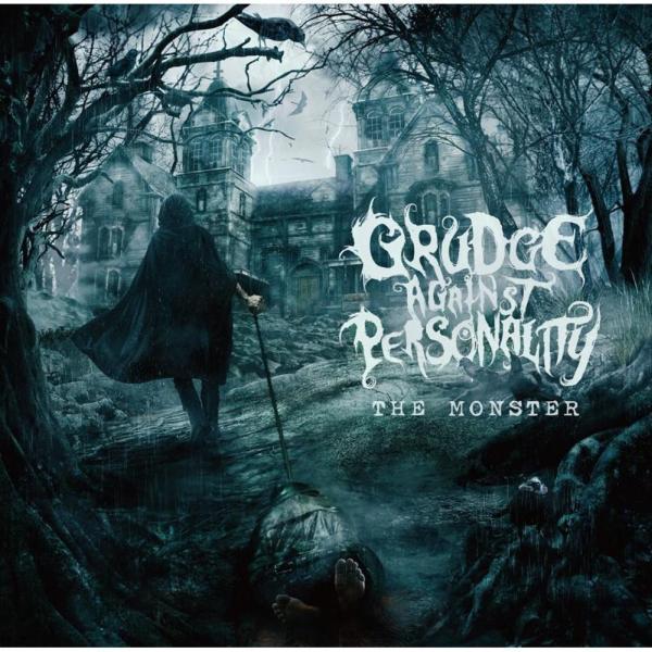 GRUDGE AGAINST PERSONALITY / グラッジ・アゲインスト・パーソナリティ / THE MONSTER / ザ・モンスター