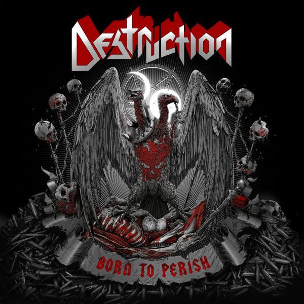 DESTRUCTION / デストラクション / BORN TO PERISH / ボーン・トゥ・ペリッシュ