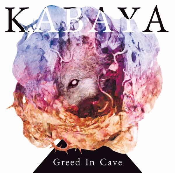 KABAYA / カバヤ / GREED IN CAVE / グリード・イン・ケイブ