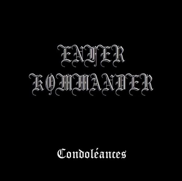 ENFER KOMMANDER / アンフェール・コマンダー / CONDLEANCES / コンドレアンス