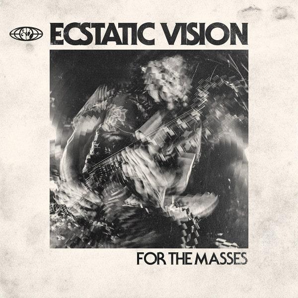 ECSTATIC VISION / エクスタティック・ヴィジョン / FOR THE MASSES<COLOURED VINYL>