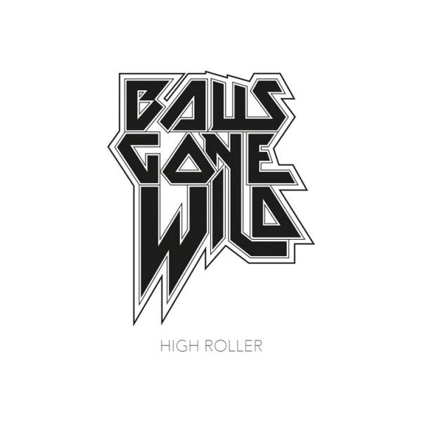 BALLS GONE WILD / HIGH ROLLER<DIGI>