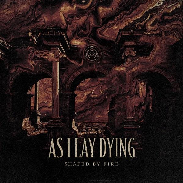 AS I LAY DYING / アズ・アイ・レイ・ダイング / SHAPED BY FIRE / シェイプド・バイ・ファイア