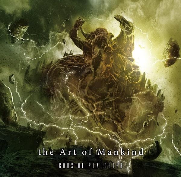 THE ART OF MANKIND / ジ・アート・オブ・マンカインド / Gods of Slaughter / ゴッズ・オブ・スローター