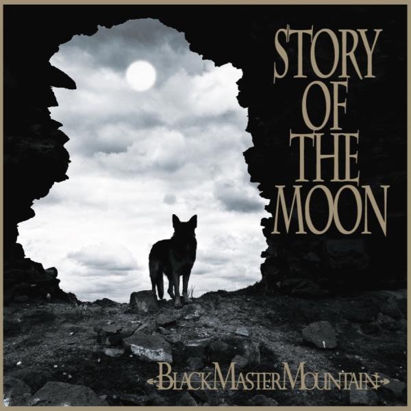 BLACK MASTER MOUNTAIN / ブラック・マスター・マウンテン / STORY OF THE MOON / ストーリー・オブ・ザ・ムーン