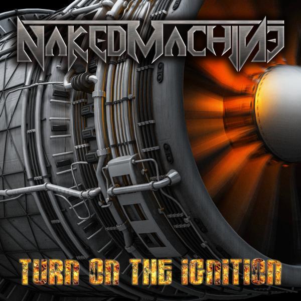 NAKED MACHINE / ネイキッド・マシーン / TURN ON THE IGNITION / ターン・オン・ザ・イグニッション