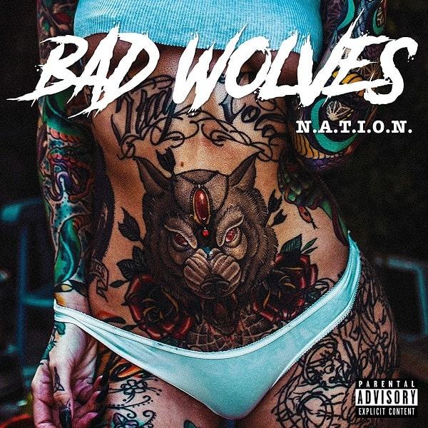 BAD WOLVES / バッド・ウルヴス / N.A.T.I.O.N.
