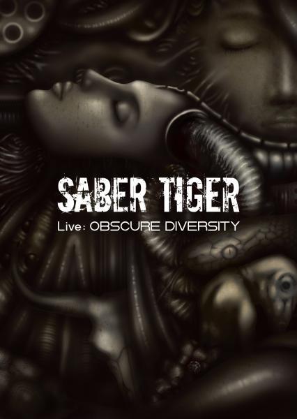 SABER TIGER / サーベル・タイガー / Live: OBSCURE DIVERSITY  / ライヴ:オブスキュア・ダイバーシティ