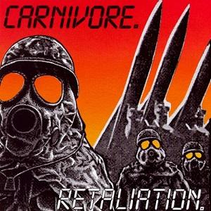 CARNIVORE / カーニボーレ / RETALIATION<DIGI / LTD>