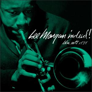 LEE MORGAN / リー・モーガン / Indeed!(2LP/45RPM/180g)