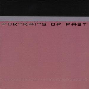 PORTRAITS OF PAST / ポートレイツオブパスト / DISCOGRAPHY