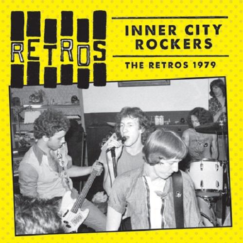 RETROS / レトロス / INNER CITY ROCKERS -THE RETROS 1979