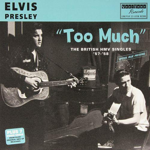 TOO MUCH - THE BRITISH HMV SINGLES 1957-58 (COLORED LP)/ELVIS ...
