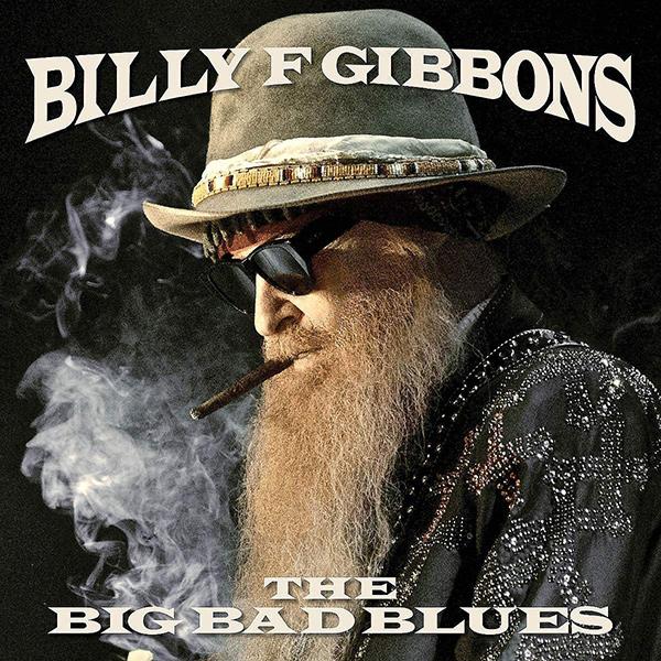 BILLY F GIBBONS / ビリー・F・ギボンズ / THE BIG BAD BLUES (LP)