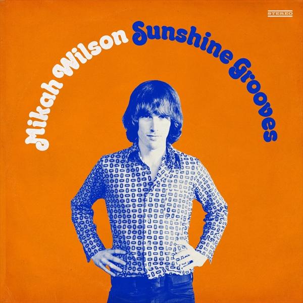 MIKAH WILSON / SUNSHINE GROOVES
